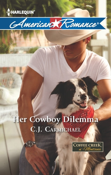 Her Cowboy Dilemma ebook by C.J. Carmichael