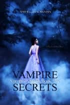 Blood and Snow 7: Vampire Secrets: Vampire Wishes Book Two ebooks by RaShelle Workman