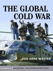 The Global Cold War - Third World Interventions and the Making of Our Times ebook by Odd Arne Westad