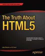 The Truth About HTML5 ebook by RJ Owen,Luke Stevens