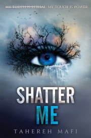 Shatter Me ebook by Tahereh Mafi