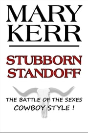 Stubborn Standoff ebook by Mary Kerr