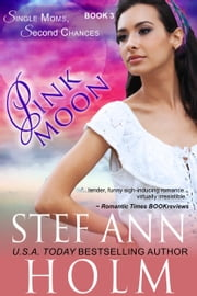 Pink Moon (Single Moms, Second Chances Series, Book 3) ebook by Stef Ann Holm
