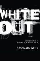 White Out ebook by Rosemary Neill