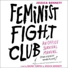 Feminist Fight Club - An Office Survival Manual for a Sexist Workplace audiolibro by Jessica Bennett, Bahni Turpin, Jessica Bennett