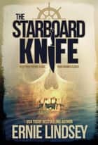 The Starboard Knife ebook by Ernie Lindsey