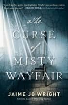 The Curse of Misty Wayfair ebook by Jaime Jo Wright