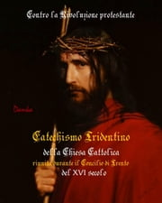 Catechismo tridentino ebook by Chiesa Cattolica