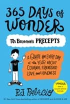 365 Days of Wonder: Mr. Browne's Precepts ebook by R. J. Palacio