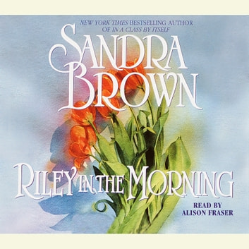 Riley in the Morning - A Novel audiobook by Sandra Brown