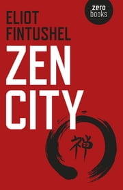 Zen City ebook by Eliot Fintushel