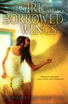 The Girl With Borrowed Wings ebook by Rinsai Rossetti