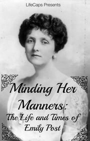 Minding Her Manners - The Life and Times of Emily Post ebook by Jennifer Warner