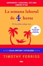 La semana laboral de 4 horas ebook by Timothy Ferriss