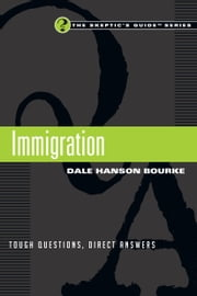 Immigration - Tough Questions, Direct Answers ebook by Dale Hanson Bourke