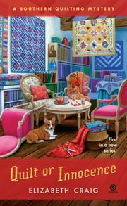 Quilt or Innocence - A Southern Quilting Mystery ebook by Elizabeth Craig