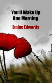 You'll Wake Up One Morning ebook by Emjae Edwards
