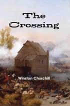 The Crossing ebook by Winston Churchill