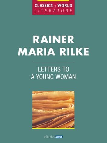 Letters to a young woman ebook by Rainer Maria Rilke