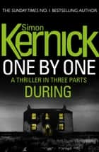 One By One: During - (Part Two) ebook by Simon Kernick