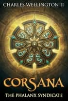 Corsana - The Phalanx Syndicate ebook by