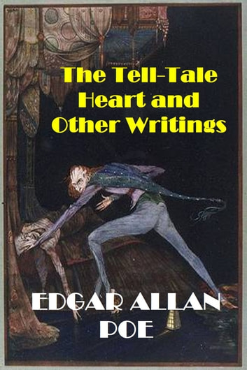 The Tell-Tale Heart and Other Writings of Edgar Allan Poe ebook by Edgar Allan Poe