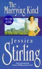 The Marrying Kind ebook by Jessica Stirling