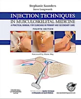 Injection Techniques in Musculoskeletal Medicine - A Practical Manual for Clinicians in Primary and Secondary Care ebook by Stephanie Saunders,Steve Longworth