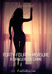 Forty-fourth measure. A dangerous game ebook by Daniele Aiolfi