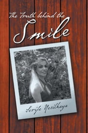 The Truth Behind The Smile ebook by Serife Yesilkaya
