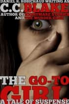 The Go-To Girl - A Tale of Suspense ebook by C. C. Blake, Daniel R. Robichaud