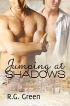 Jumping at Shadows ebook by R.G. Green