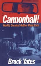 Cannonball! ebook by Brock Yates