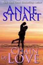 Chain of Love ebook by Anne Stuart