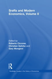 Sraffa and Modern Economics Volume II ebook by Roberto Ciccone,Christian Gehrke,Gary Mongiovi