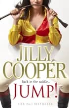 Jump! ebook by Jilly Cooper OBE