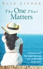 The One That Matters ebook by Elle Linder