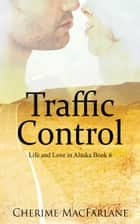 Traffic Control ebook by Cherime MacFarlane