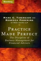 Practice Made Perfect ebook by Mark C. Tibergien,Rebecca Pomering