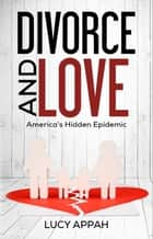 Divorce and Love ebook by Lucy Appah