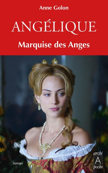 Angélique, Tome 1 : Marquise des anges ebook by Anne Golon