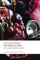 The Wild Ass's Skin ebook by Honoré de Balzac, Helen Constantine, Patrick Coleman