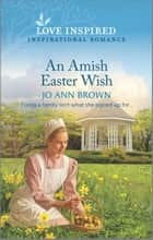 An Amish Easter Wish ebook by Jo Ann Brown