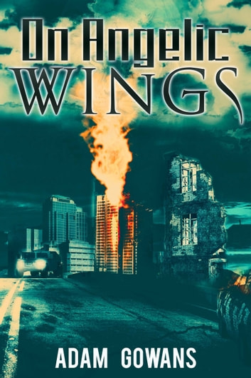 On Angelic Wings ebook by Adam Gowans