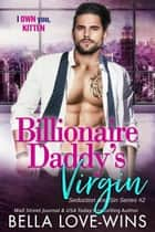 Billionaire Daddy's Virgin - Seduction and Sin, #2 ebook by Bella Love-Wins