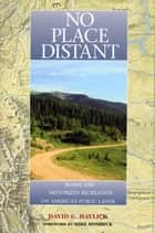 No Place Distant ebook by David Havlick,Michael P. Dombeck