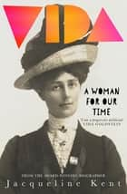 Vida - A woman for our time ebook by Jacqueline Kent