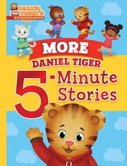 More Daniel Tiger 5-Minute Stories ebook by Various, Jason Fruchter