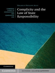 Complicity and the Law of State Responsibility ebook by Helmut Philipp Aust