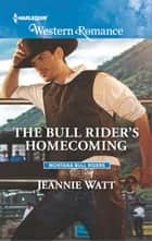 The Bull Rider's Homecoming ebook by Jeannie Watt
